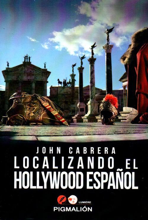 John Cabrera. Localizando el Hollywood Español.